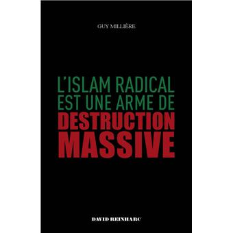 L'Islam radical est une arme de destruction massive - Guy Millière
