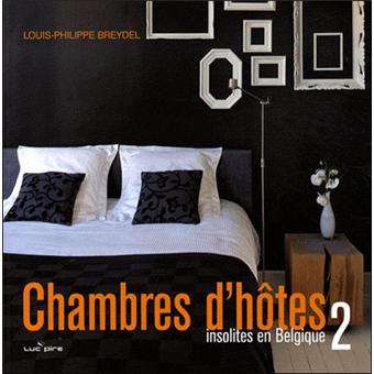 chambres d 39 h tes insolites en belgique tome 2 reli ghislaine horenbach louis philippe. Black Bedroom Furniture Sets. Home Design Ideas