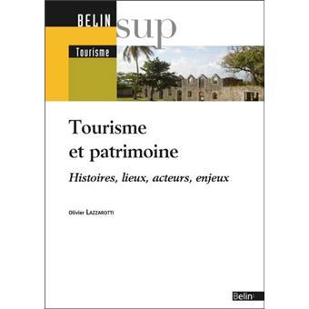 Patrimoine Et Tourisme Histoire Lieux Acteurs Enjeux border=