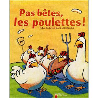 Pas betes, les poulettes !