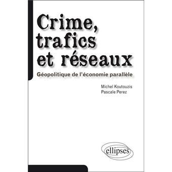 Crime, trafics et réseaux