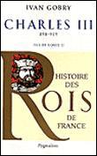 Charles III, 898-929, fils de Louis II