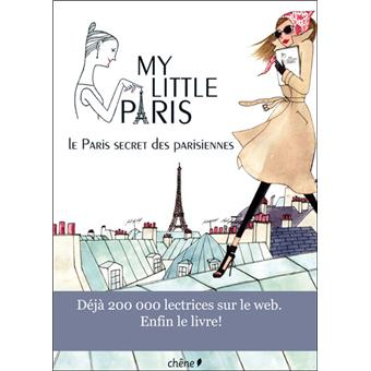 my little paris le paris secret des parisiennes broch my little paris my little paris. Black Bedroom Furniture Sets. Home Design Ideas