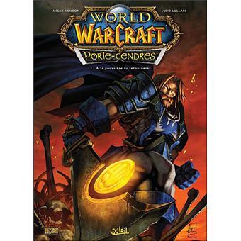 World Of Warcraft Wow Porte Cendres Tome 1 A La Poussiere Tu Retourneras