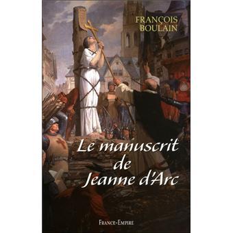 Le manuscrit de Jeanne d'Arc - François Boulain