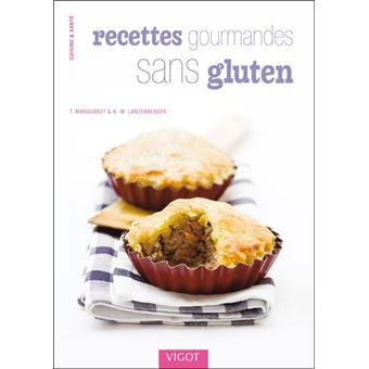 recettes gourmandes sans gluten dlicieux petits plats et desserts compatibles avec la maladie coeliaque