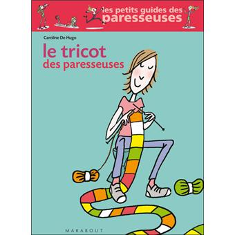 Les Paresseuses Le Tricot Des Paresseuses Anne Sohier Fournel Caroline De Hugo Broche Achat Livre Fnac
