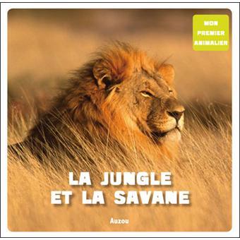 La jungle et la savane (coll. mon premier animalier)