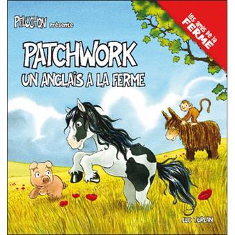 Patchwork, un anglais dans nos campagnes