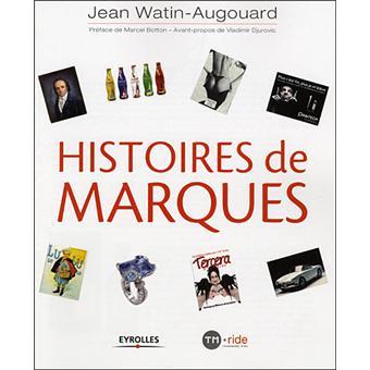 efb1a3f7f0e293 Histoires de marques - broché - Jean Watin-Augouard - Achat Livre   fnac