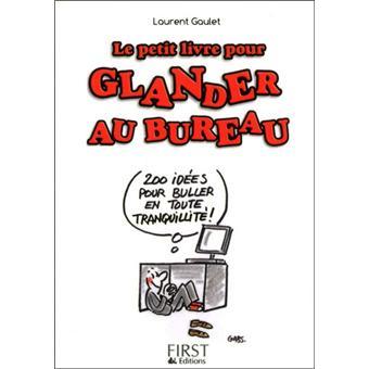 Glander au bureau mode d 39 emploi broch laurent gaulet achat livre fnac - Bureau d emploi monastir pointage ...