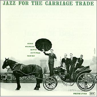 Jazz for the carriage trade sy/ed limitee