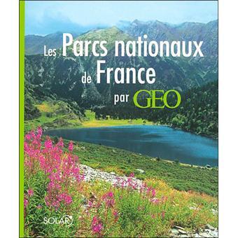 Les Parcs nationaux de France par Géo - Christine Baillet