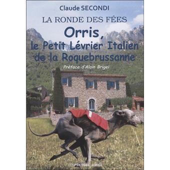 Orris Le Petit Levrier Italien De La Roquebrussanne Broche Claude Secondi Achat Livre Fnac