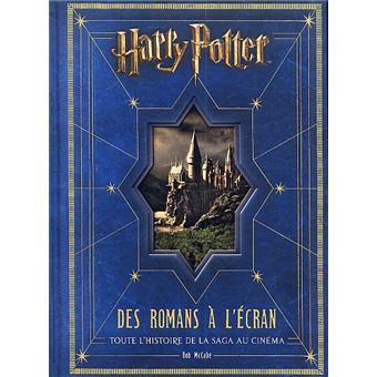 Harry Potter Toute L Histoire De La Saga Au Cinema Harry Potter Des Romans A L Ecran