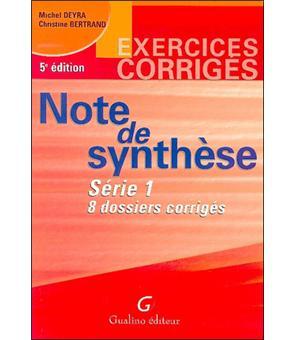Exercices Corriges De Note De Synthese Tome 1 8 Dossiers Corriges Broche Michel Deyra Christine Bertrand Achat Livre Fnac