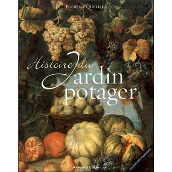 Histoire du jardin potager reli florent quellier - Effroyables jardins resume du livre ...