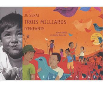 Je serai trois milliards d'enfants - Alain Serres,Judith Gueyfier