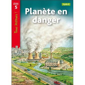 Planète en danger Niveau 5 - Tous lecteurs ! - Ed.2010