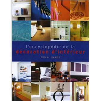 encyclop die de la d coration int rieure reli oliver heath achat livre fnac. Black Bedroom Furniture Sets. Home Design Ideas