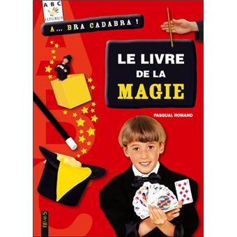 Le livre de la magie - cartonné - Pasqual Romano - Achat