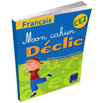 Mon Cahier Declic Francais Ce2