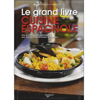 Le grand livre de la cuisine espagnole broch anna maria calera achat livre fnac - La cuisine espagnole expose ...