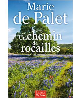 Un chemin de rocailles - broché - Marie de Palet - Achat Livre ...