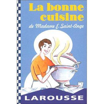 La bonne cuisine de madame saint ange cartonn e saint ange achat livre fnac - La cuisine de madame saint ange ...