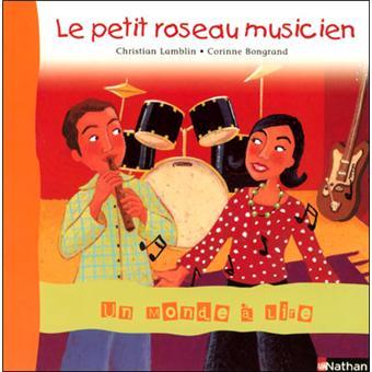 Un monde à lire CP - série bleue - Album 6 - Le petit roseau musicien
