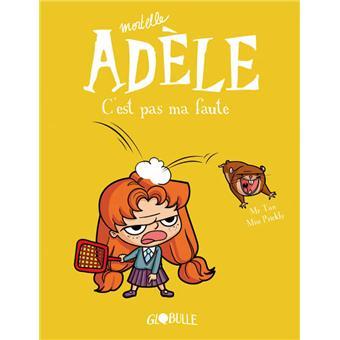 Mortelle AdèleC'est pas ma faute !