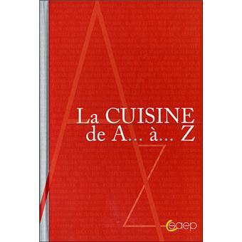 La Cuisine De A A Z Cartonne Collectif Achat Livre Fnac