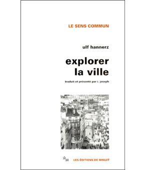 Explorer La Ville Elements D Anthropologie Urbaine Elements D Anthropologie Urbaine Broche Ulf Hannerz Achat Livre Fnac