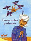 Trois contes parfumés