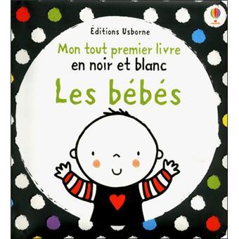 Les Bebes Mon Tout Premier Livre En Noir Et Blanc