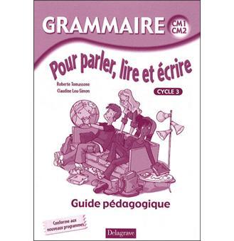 Grammaire Pour Parler Lire Et Ecrire Cm1 Cm2
