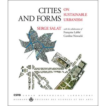 Cities and Forms. On Sustainable Urbanism - Serge Salat
