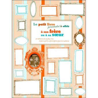 Le Petit Livre Personnalise A Offrir A Son Frere Ou A Sa Sœur