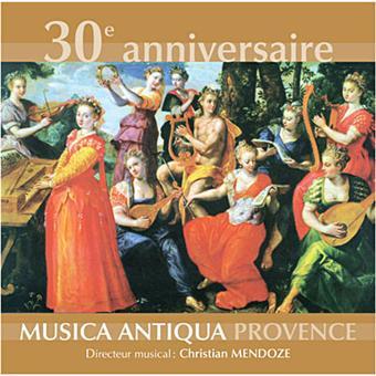 30eme Anniversaire Musica Antiqua Provence