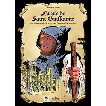 La vie de saint guillaume archev que de bourges et primat for Papeterie brossard
