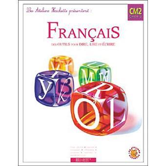 Les Ateliers Hachette Francais Cm2 Livre De L Eleve Ed 2005