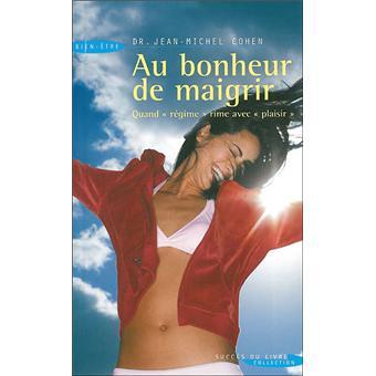 Au bonheur de maigrir - broché - Jean-Michel Cohen - Achat ...