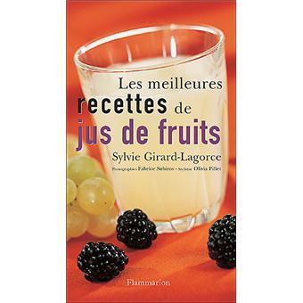 Les Meilleures Recettes De Jus De Fruits Broche Sylvie Girard