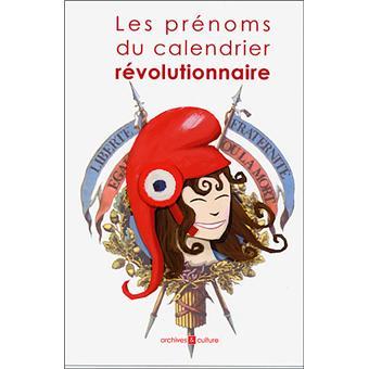 Calendrier Prenoms.Les Prenoms Du Calendrier Revolutionnaire