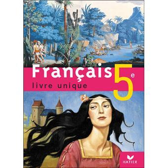 Francais Livre Unique 5e Ed 2006 Manuel De L Eleve