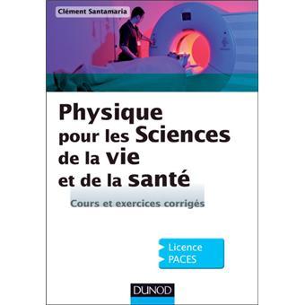 Physique pour les Sciences de la vie et de la santé - Cours et exercices corrigés