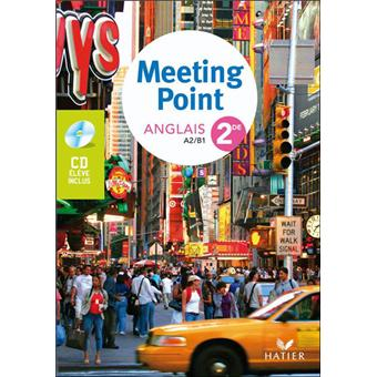 Meeting Point Anglais 2de éd. 2009 - Manuel de l'élève