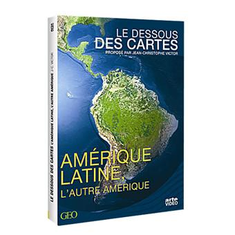 Le dessous des cartesAmérique Latine - L'autre Amérique