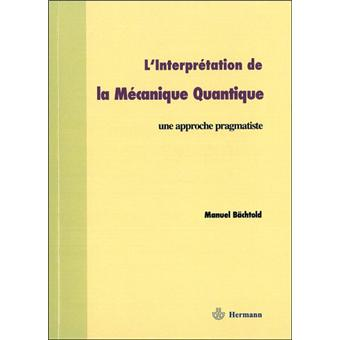 L'interprétation de la mécanique quantique
