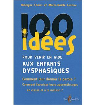 100 idées pour venir en aide aux élèves dysphasiques